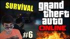 Gta 5 Türkçe Online | Survival Mod | Geliyorlar Rıza Baba | Bölüm 6