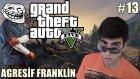 GTA 5 Türkçe PC | Agresif Franklin Reis | Bölüm 13