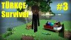 Minecraft Türkçe Multiplayer | Survival-Hayatta Kalma #3