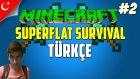 Minecraft Türkçe Superflat Survival | Yeni Köye Yatay Geçiş | Bölüm 2