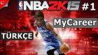 Nba 2k15 Türkçe Mycareer | Atlanta Hawks | Bölüm 1