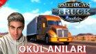 Okul Anıları | American Truck Simulator Türkçe  | Bölüm 2
