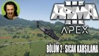 Sıcak Karşılama | Arma 3 Apex Türkçe Multiplayer | Bölüm 2