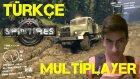 Spintires Türkçe Multiplayer | Halat At | Bölüm 1