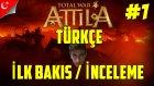 Total War: Attila Türkçe | İlk Bakış/İnceleme | Hun Seferi | Bölüm 1