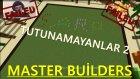 TUTUNAMAYANLAR 2 | Minecraft Türkçe : Master Builders #12