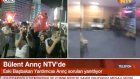 Bülent Arınç NTV'ye Konuştu