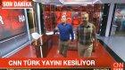 CNN Türk Yayını Böyle Kesildi