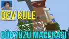 Dev Kule Yaptık! | Minecraft Türkçe Survival - Gökyüzü Macerası #12