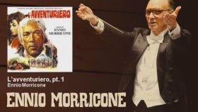 Ennio Morricone - L'avventuriero, Pt. 1 - L'Avventuriero