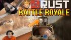 Rust Battle Royale Türkçe | Rüşt Macerası | Bölüm 1