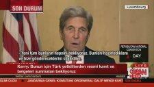 J. Kerry: Gülen'in İadesi İçin Resmi Kanıt Ve Belge Sunmalarını Bekliyoruz