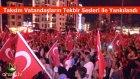 Taksimde Darbeye Hodri Meydan! Milyonlar Sokakta
