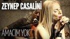 Zeynep Casalini - Amacım Yok (JoyTurk Akustik)