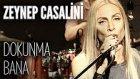 Zeynep Casalini - Dokunma Bana (JoyTurk Akustik)