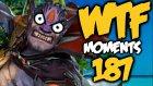 Dota 2 Wtf Moments 187 - Dota Sinema
