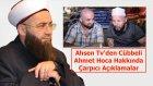 Ahsen Tv'den Cübbeli Ahmet Hoca Hakkında Çarpıcı Açıklamalar