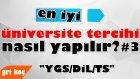 En İyi Üniversite Tercihi Nasıl Yapılır?  #3 -YGS/DİL/TS-