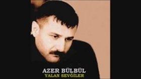 Azer Bülbül - En Güzel Ve En Damar Şarkılar