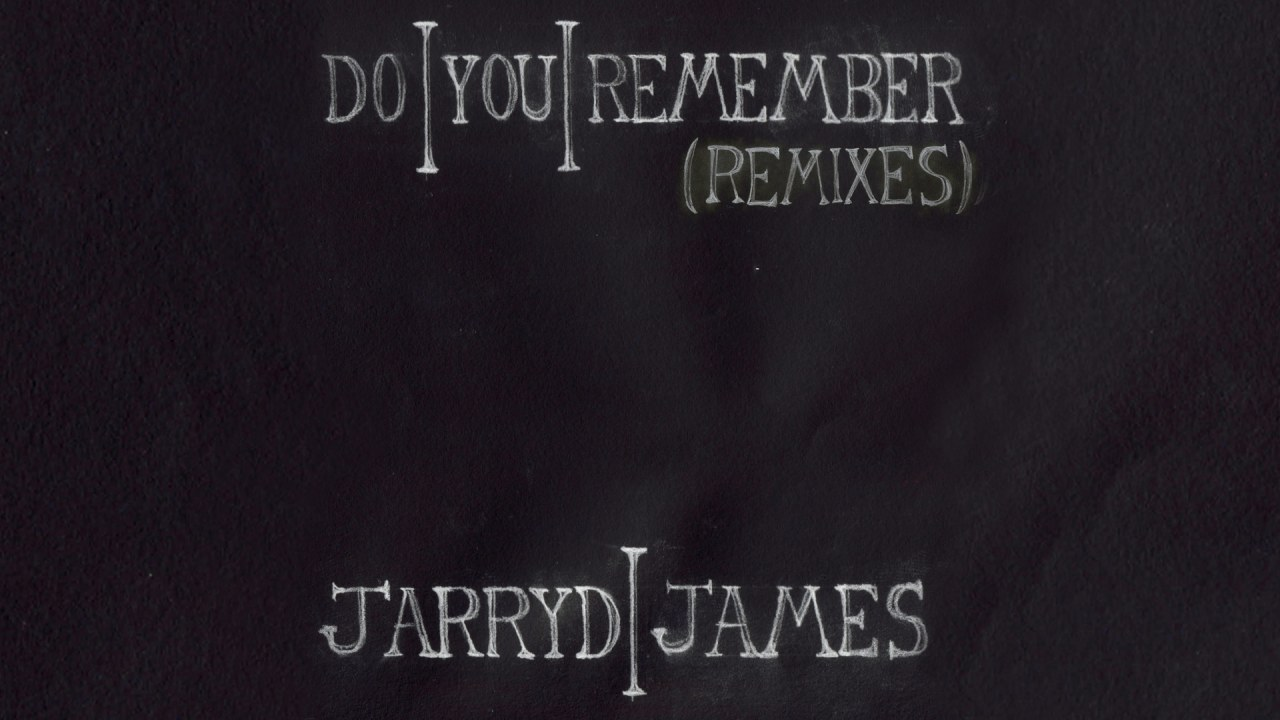 Download jarryd james do you remember lyrics video. Mp3.