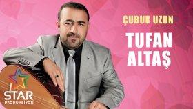 Tufan Altaş - Çubuk Uzun (Official Audio)