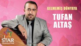 Tufan Altaş - Gelmemiş Dünyaya (Official Audio)