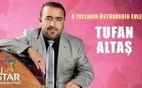 Tufan Altaş - O Yaylanın Üstündedir Evleri (Official Audio)