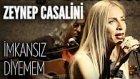 Zeynep Casalini - İmkansız Diyemem (JoyTurk Akustik)