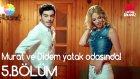 Murat ve Didem Yatak Odasında!   Aşk Laftan Anlamaz 5.Bölüm (27 Temmuz Çarşamba)
