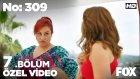 No: 309 7.Bölüm - Yıldız'ın Sabrı Taşıyor! (27 Temmuz Çarşamba)