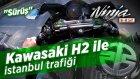 Kawasaki H2 sürüş | H2 ile istanbul trafiğinde delirmece | H2 tek teker | Kawasaki H2 eksoz sesi