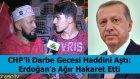 Darbede Chp'liden Cumhurbaskanı Erdogan'a Agır Hakaret - Ahsen Tv