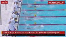 Galatasaraylı Milli Yüzücü Ekaterina Avramova Saldırıya Uğradı