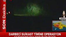 8 Suikastçı Darbeci Asker Ula'da Yakalandı