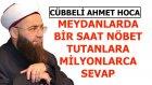 Meydanlarda Nobet Tutanlara Dudak Ucuklatan Sevap - Cübbeli Ahmet Hoca - Ahsen Tv