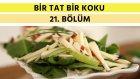 Soğan Dolması & Elmalı Kuzu Kulağı Salatası | Bir Tat Bir Koku - 21. Bölüm