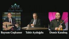 Bayram Coşkuner Tahir Aydoğdu Demir Karabaş Müşterek Hicaz Taksim