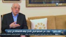 Fethullah Gülen : Batı Türkiye'ye Müdahale Etsin AKP Hükümetini Düşürsün