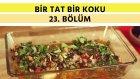 Fırında Yaz Tavuğu & Fırınlanmış Anasonlu Ananas | Bir Tat Bir Koku - 23. Bölüm