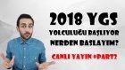 2018 Ygs Yolculuğu Başlıyor Nerden Başlayım? #part2