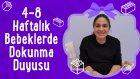 4-8 Haftalık Bebeklerde Dokunma Duyusu | İki Anne Bir Mutfak