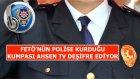 Emniyet Güçlerinden Ahsen Tv'ye  Özel İstihbarat - Ahsen Tv