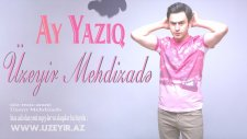 Uzeyir Mehdizade - Ay Yaziq 2016