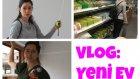 Vlog: Yeni Ev 2