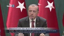 Erdoğan'dan Vize Muafiyeti Açıklaması