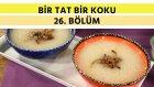Kereviz Çorbası & Yaz Türlüsü Üzerinde Levrek | Bir Tat Bir Koku - 26. Bölüm