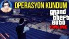 Gta 5 Online - Operasyon Kundum #1