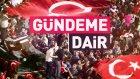 Gündeme Dair - 04.08.2016 - TRT Diyanet