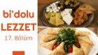 Pirinç Mücveri & İncirli Ve Tulum Peynirli Muska Böreği | Bi'dolu Lezzet - 17. Bölüm