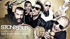 Stone Sour - Too Fast For Love